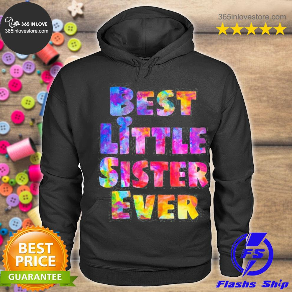 Little sister gift idea best little sister ever colorful s hoodie tee