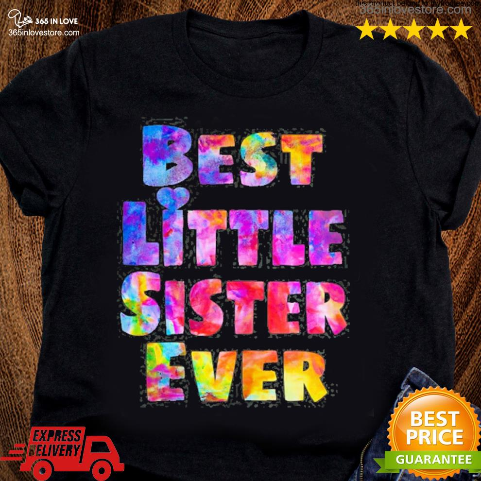 Little sister gift idea best little sister ever colorful s women tee shirt