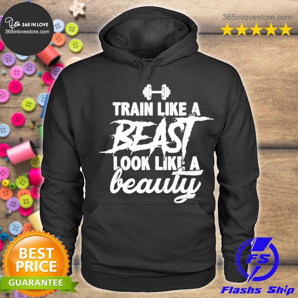 Train like a beast look like a beauty gym white s hoodie tee
