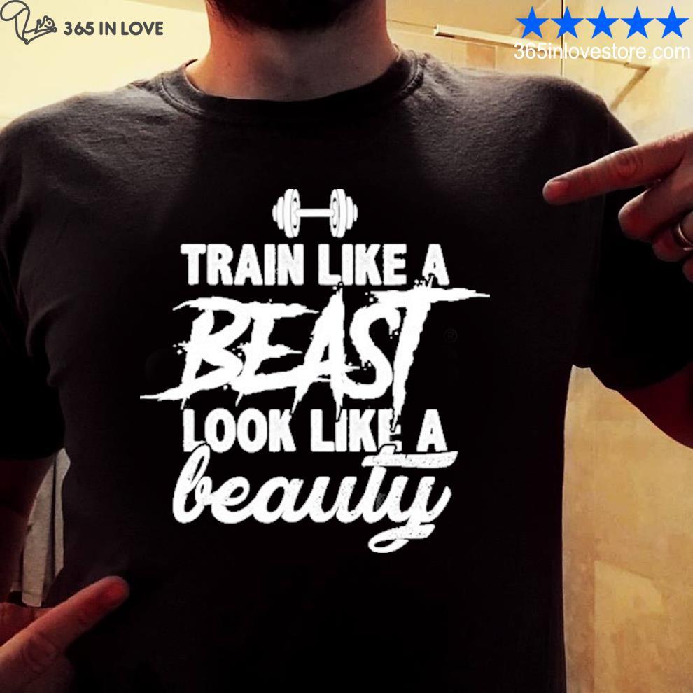 Train like a beast look like a beauty gym white shirt