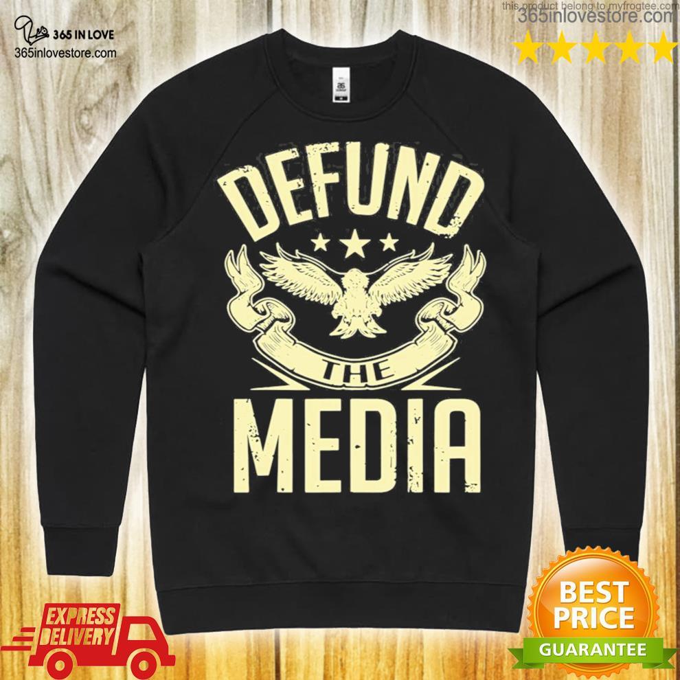 Defund the media no to fake news protest propaganda shirt
