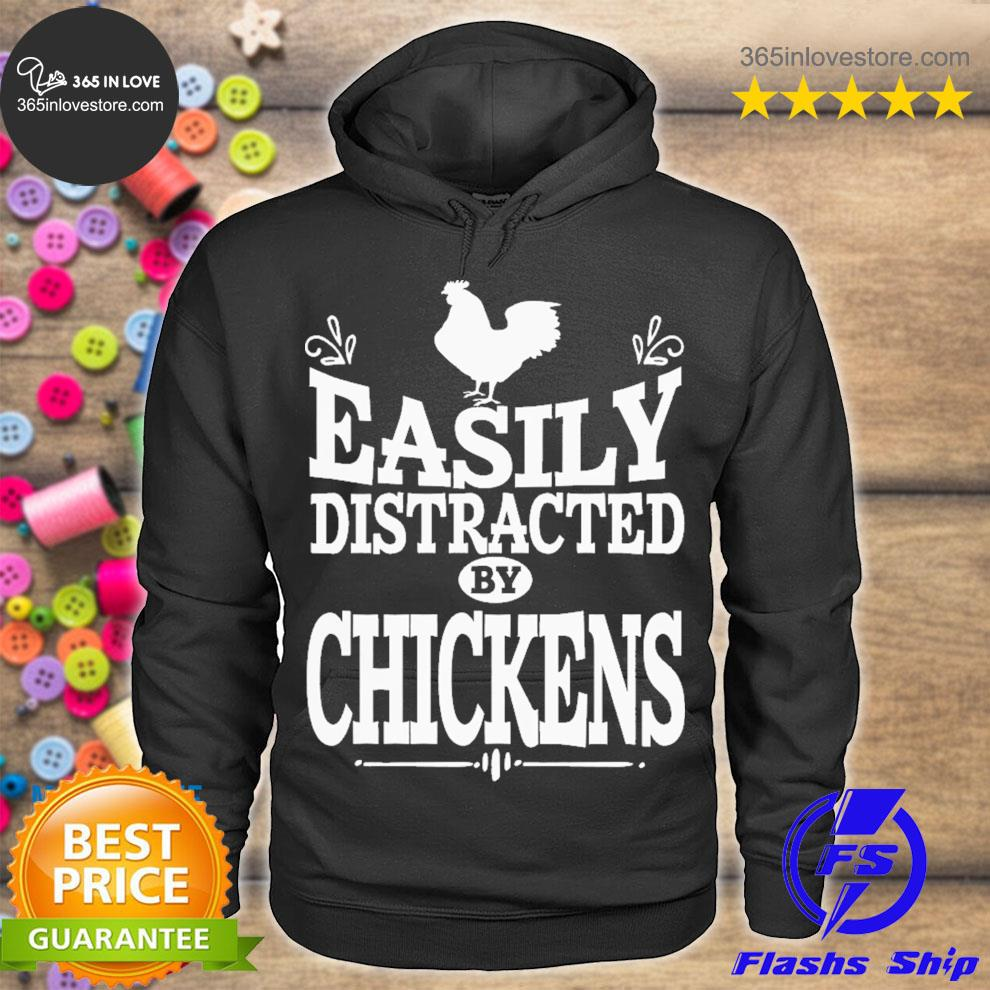 Easily distracted by chickens s hoodie tee