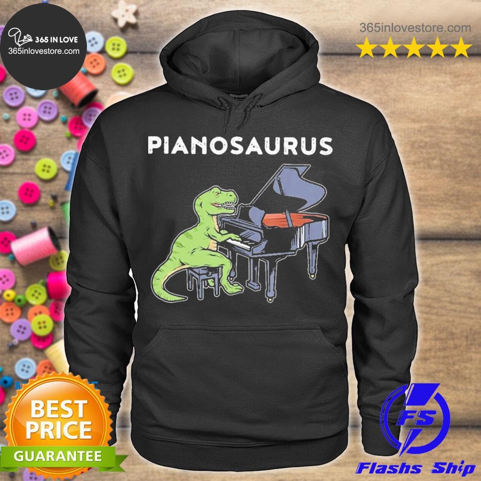 Excellent piano saurus new 2021 s hoodie tee