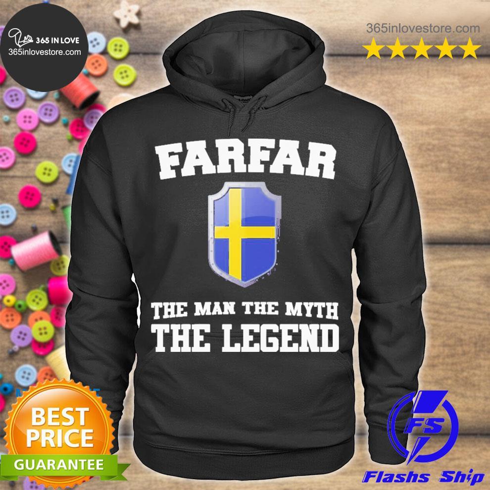 Farfar the man the myth the legend s hoodie tee