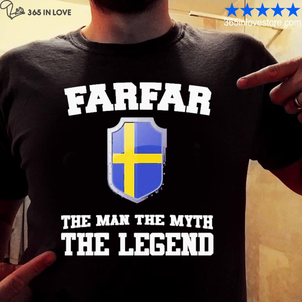 Farfar the man the myth the legend shirt