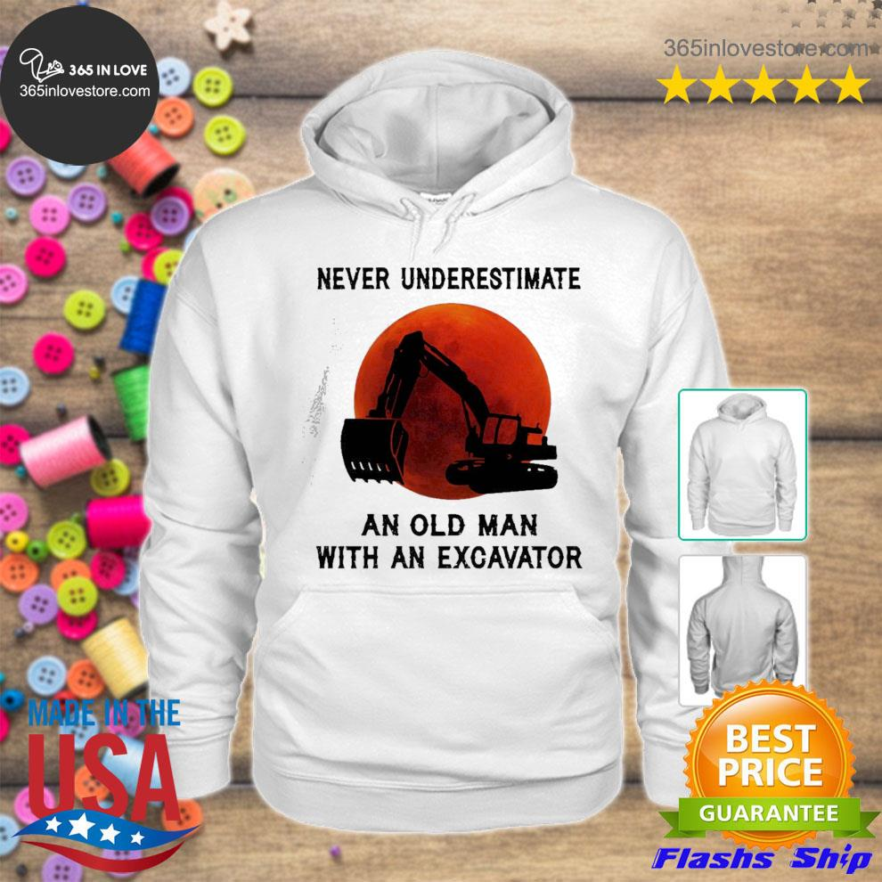 Funny never underestimate an old man with an excavator s hoodie tee