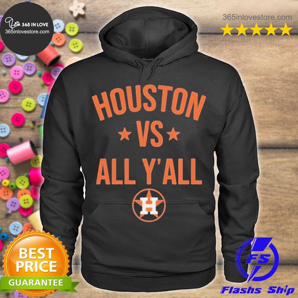 Houston astros vs all y'all s hoodie tee