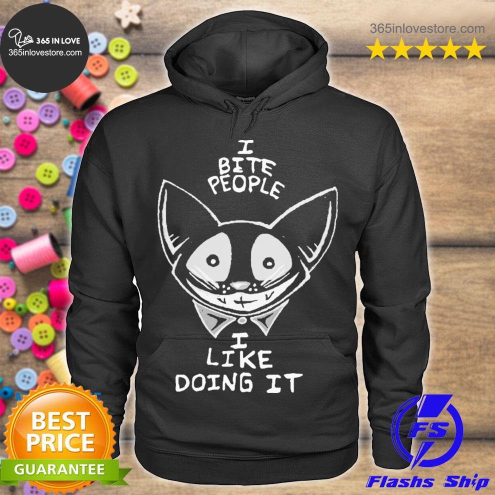 I bite people I like doing it cat s hoodie tee