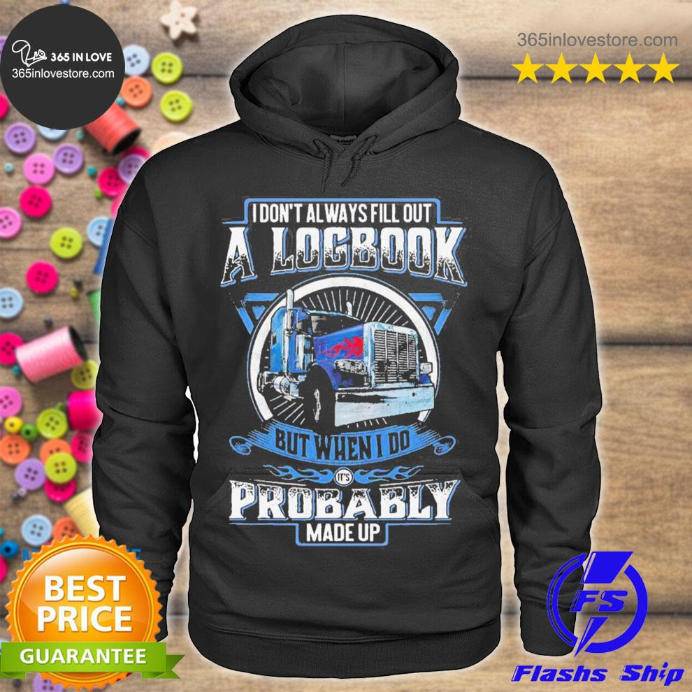 I don't always fill out a logbook but when I do probably s hoodie tee