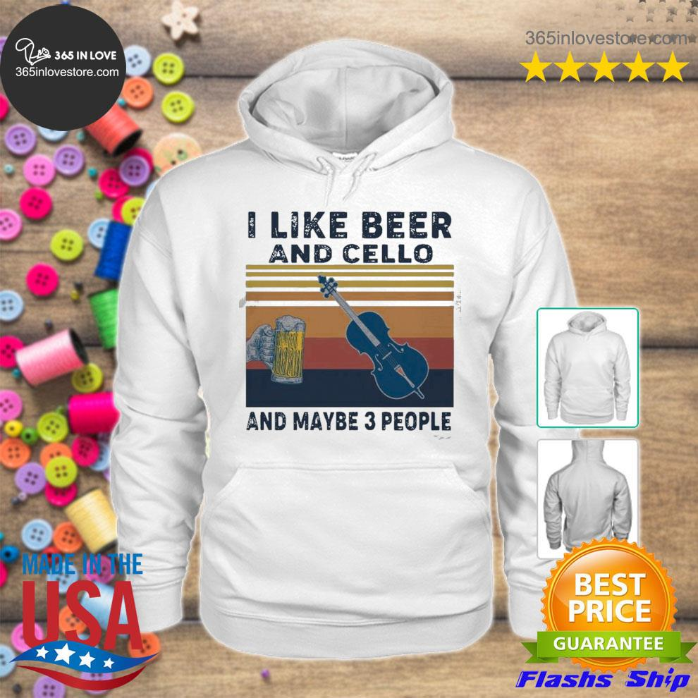 I like beer and cello and maybe 3 people 2021 vintage s hoodie tee