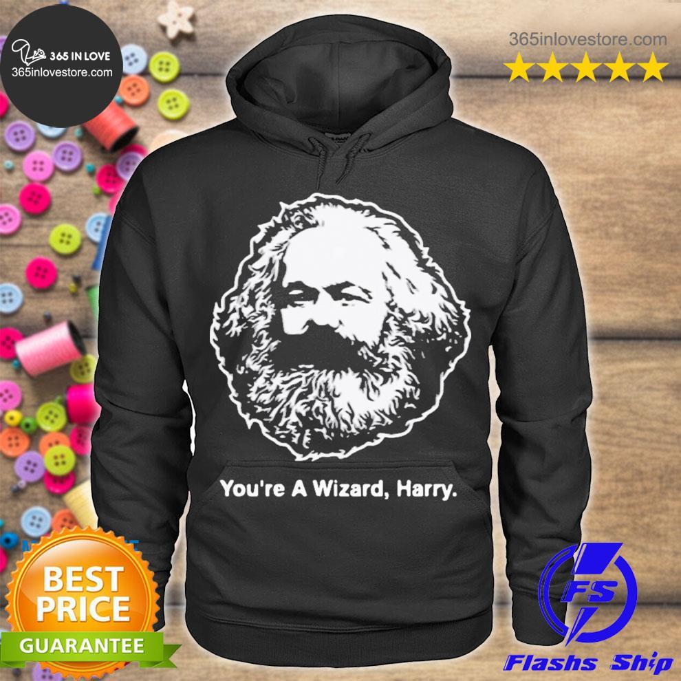 Karl marx youre a wizard Harry s hoodie tee