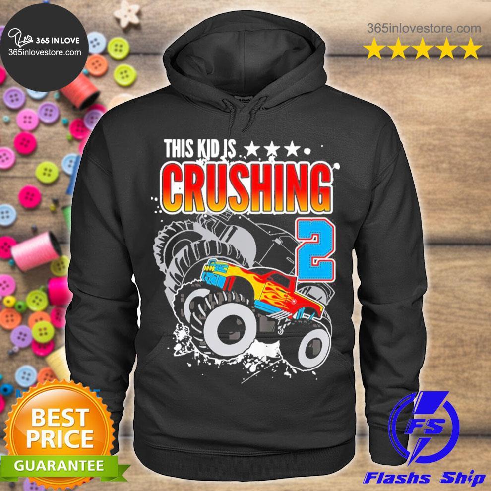 Kinder monster truck birthday this kid's crushing 2 years old new 2021 s hoodie tee