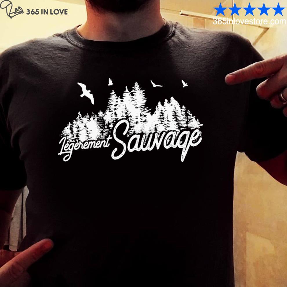 Legerement sauvage shirt