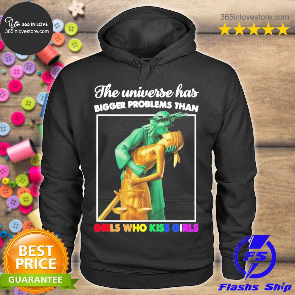 LGBT the universe has bigger problems than girls who kiss girls s hoodie tee