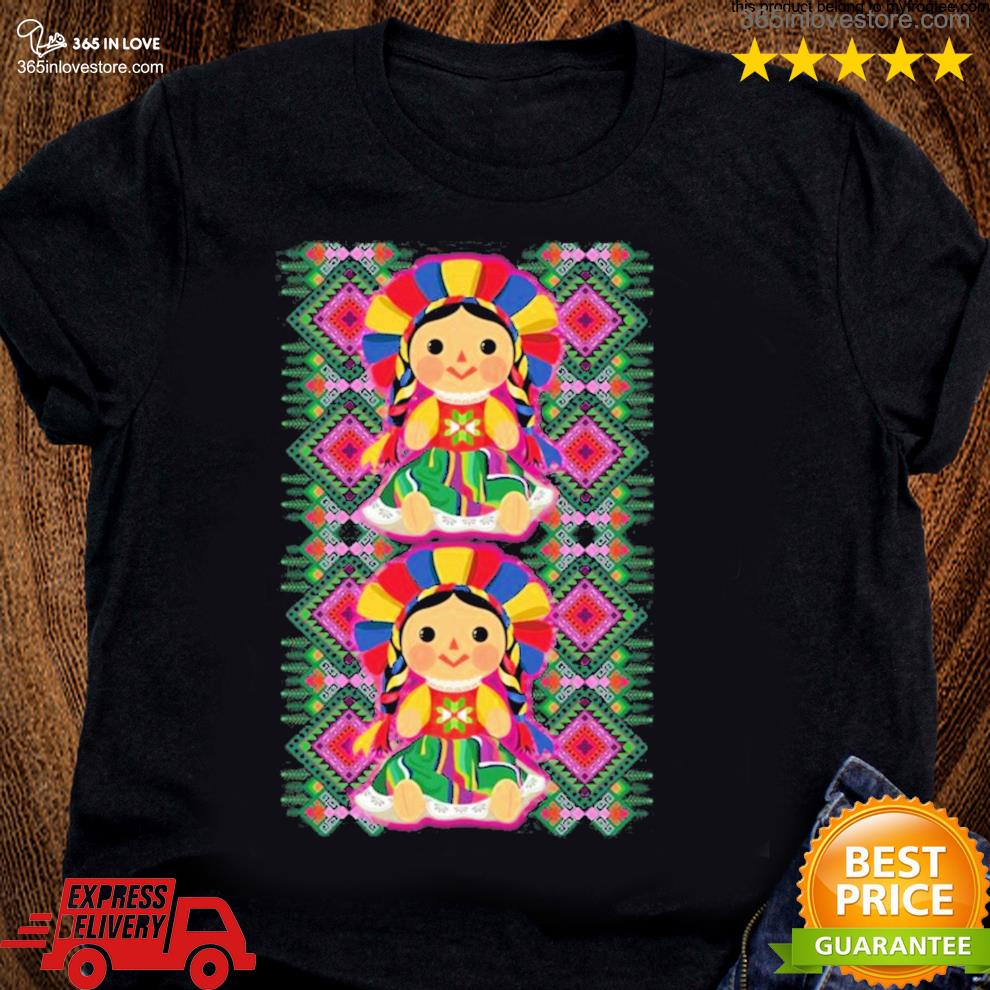 Mexican doll maria mazahua lele tenangos Mexico NEW 2021 s women tee shirt