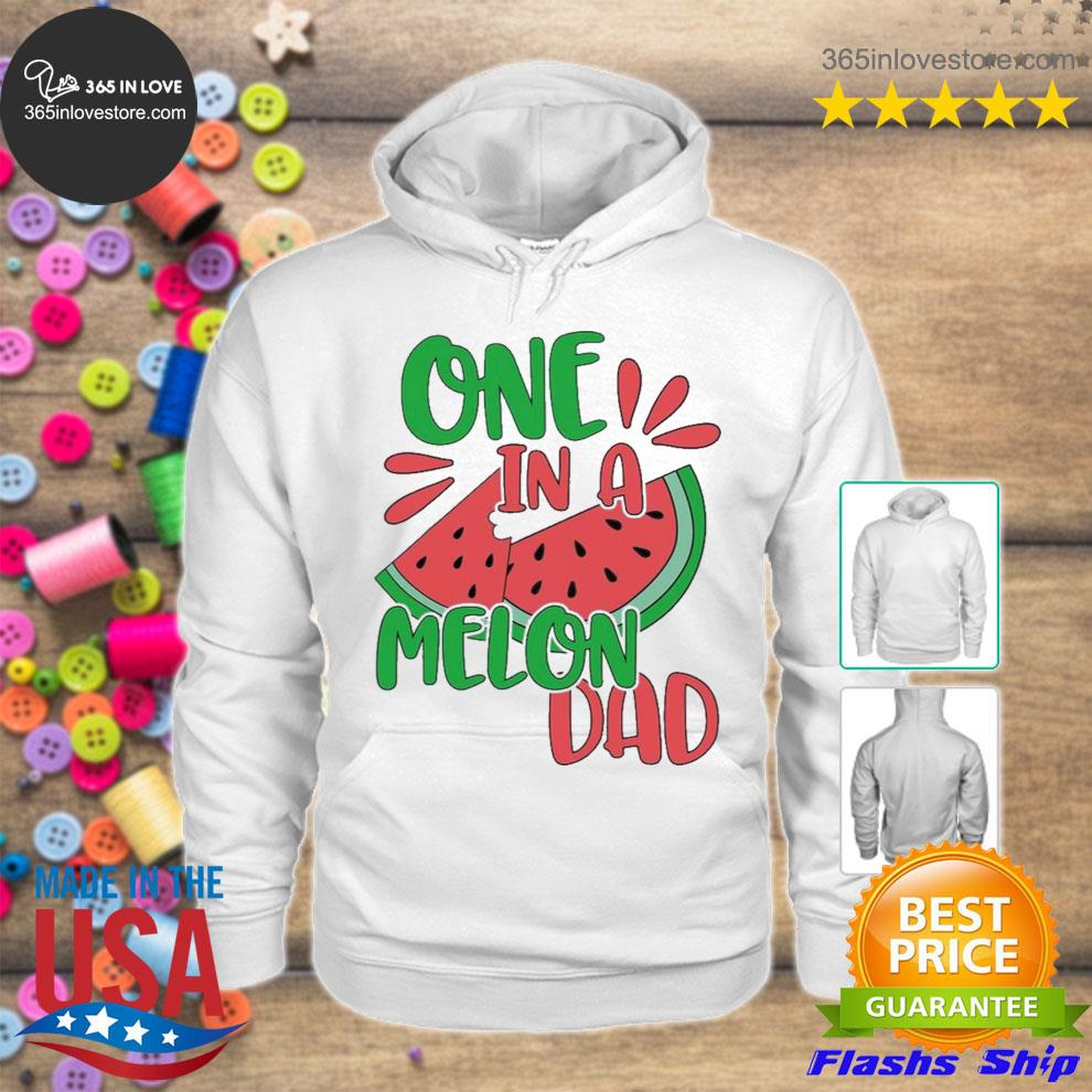 One in a melon dad watermelon s hoodie tee