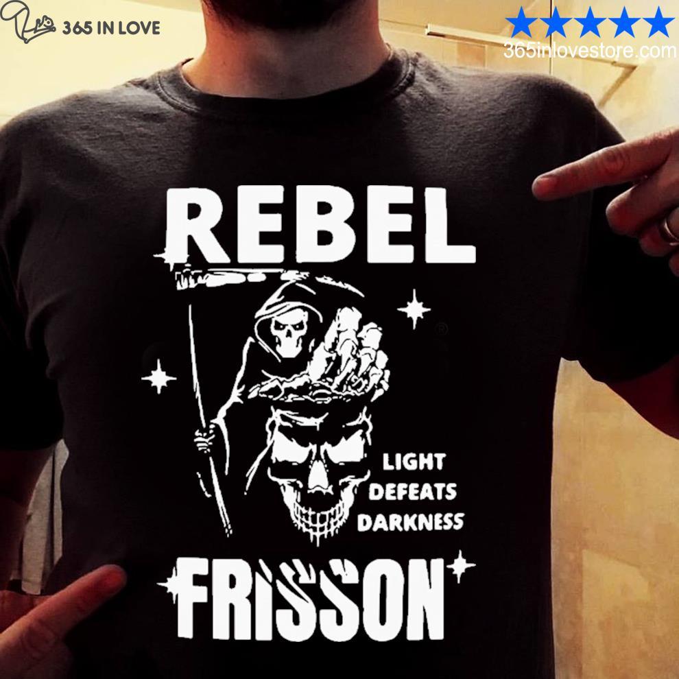 Rebel light defeats darkness frisson shirt
