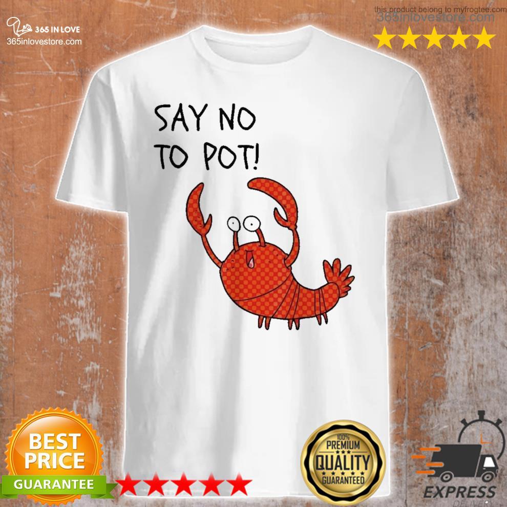 Sale add to wishlist say no to pot new 2021 shirt