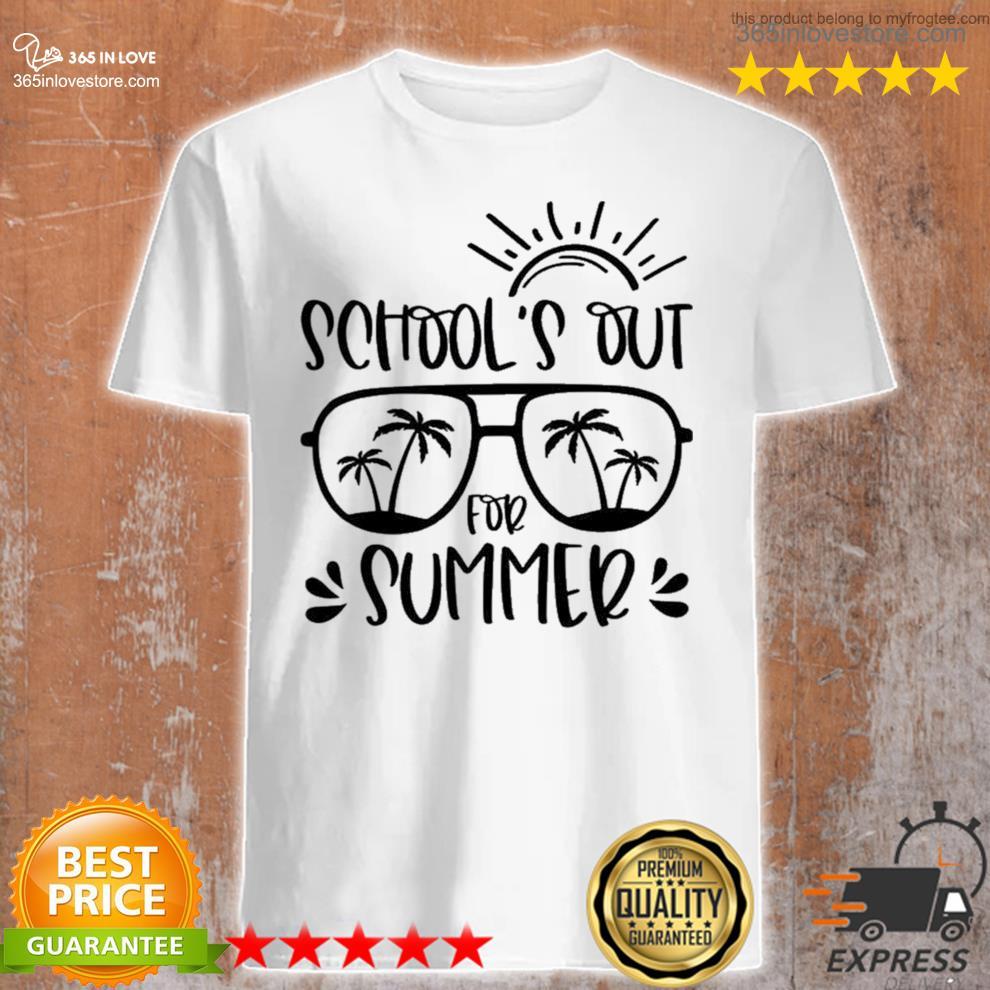 School's out for summer teacher last day of school teacher off duty shirt