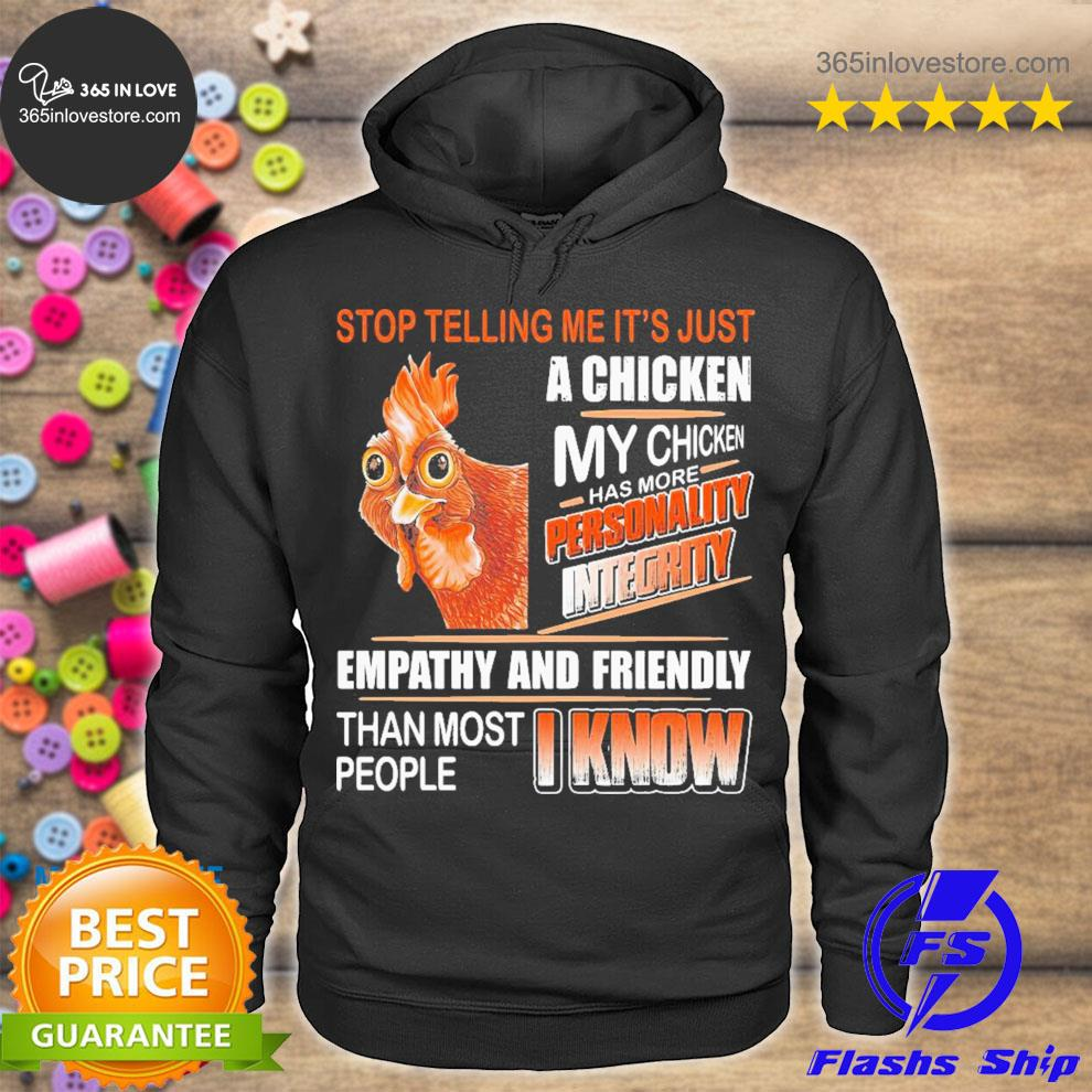 Stop telling a chicken personality I know s hoodie tee