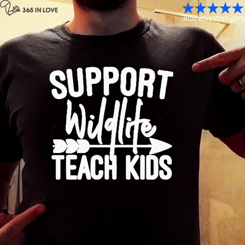 Support wildlife teach kids shirt