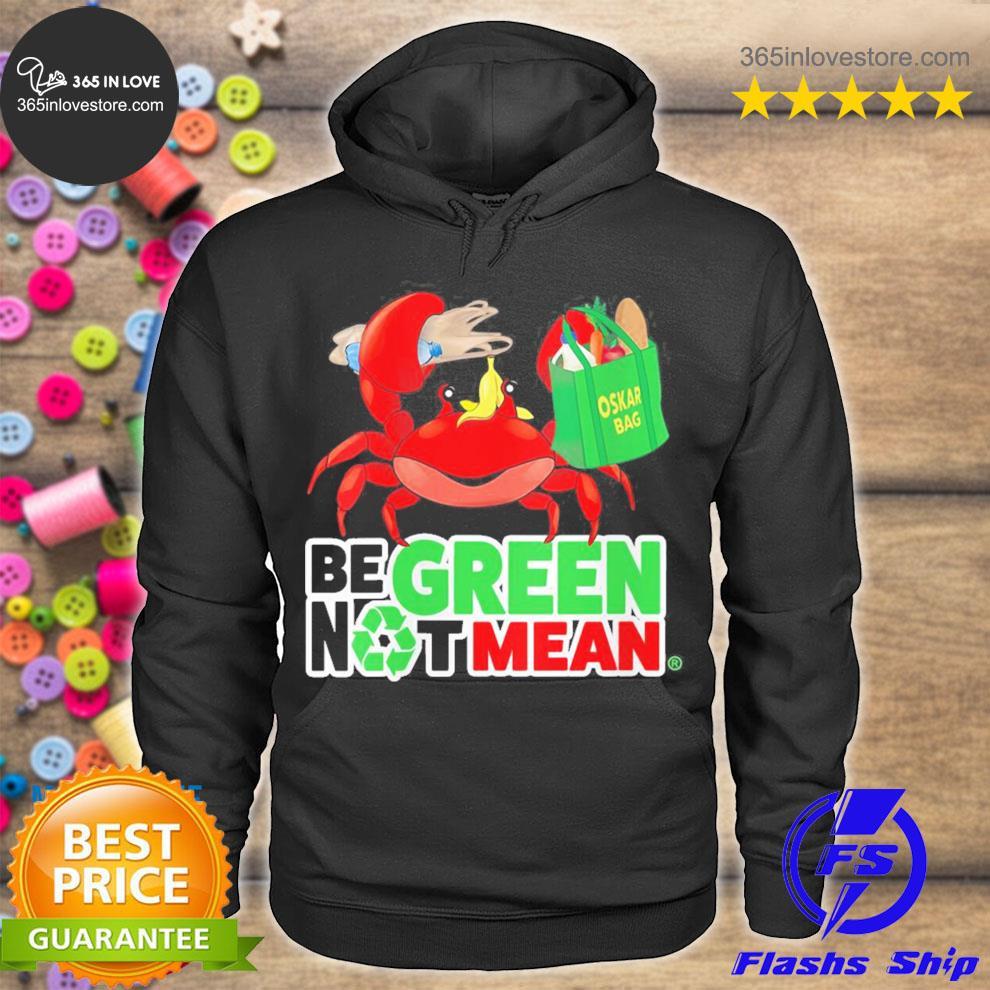 Womens oskar be green not mean new 2021 s hoodie tee