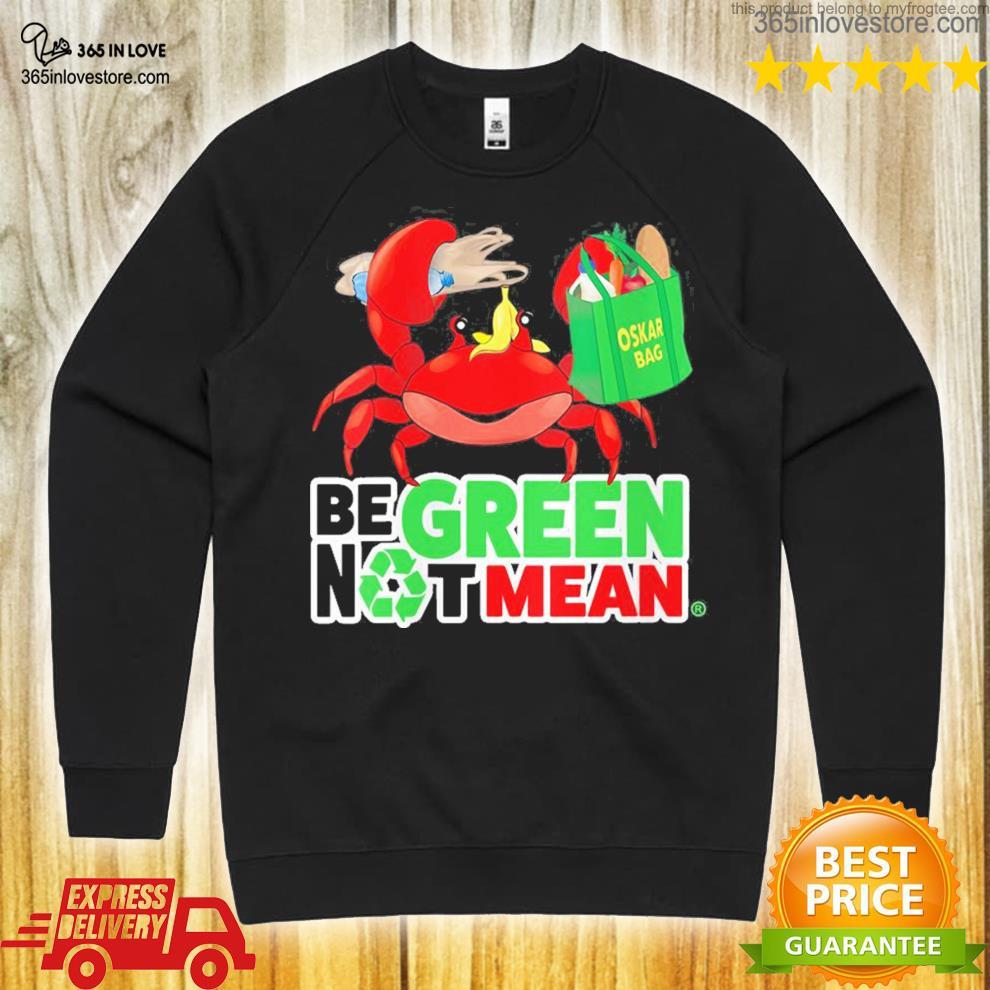 Womens oskar be green not mean new 2021 shirt