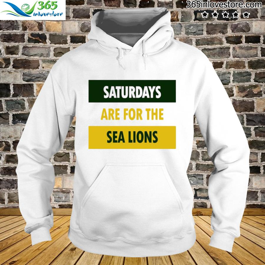 Saturdays are for the sea lions hoodie