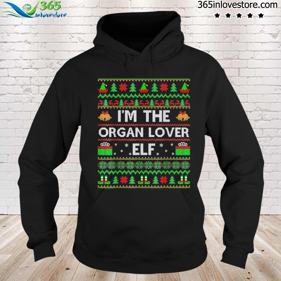 Family matching ugly i'm the organ lover elf christmas s hoodie