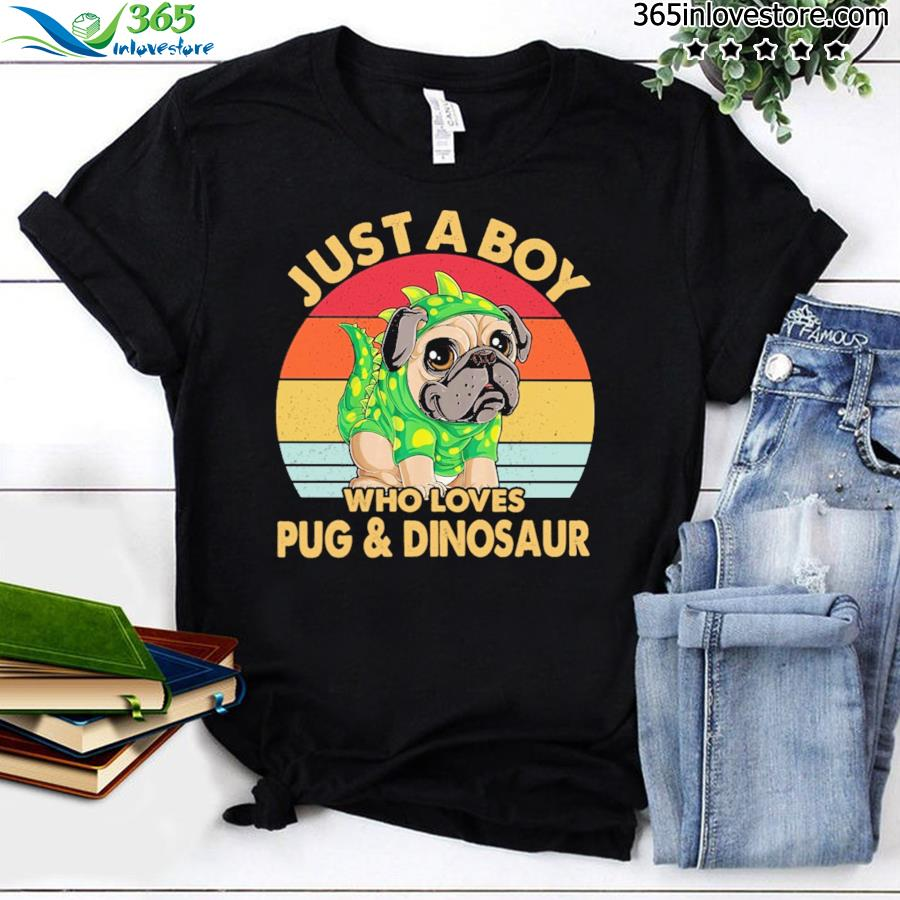 Just A Boy Who Loves Pug And Dinosaur Vintage Shirt