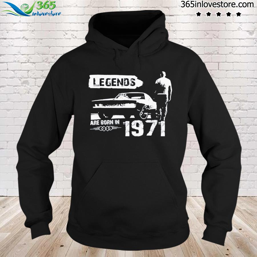 Legends are born in 1971 – 50 th birthday – classic car limited s hoodie