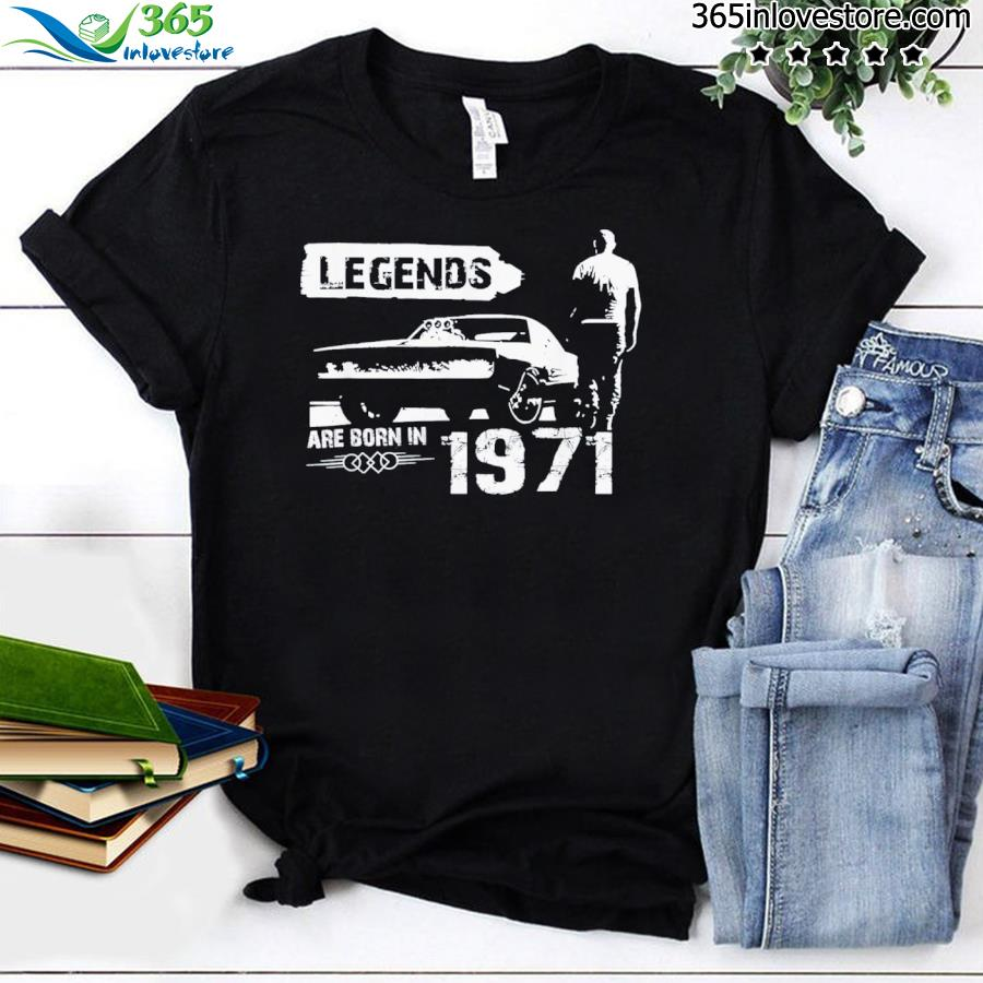 Legends are born in 1971 – 50 th birthday – classic car limited shirt