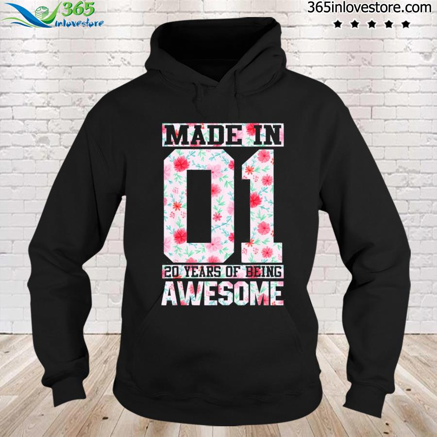 Made in 01 20 years of being awesome florals birthday gift s hoodie