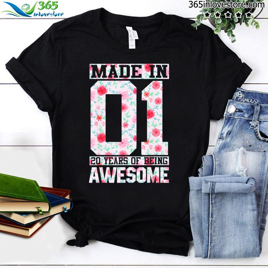 Made in 01 20 years of being awesome florals birthday gift shirt