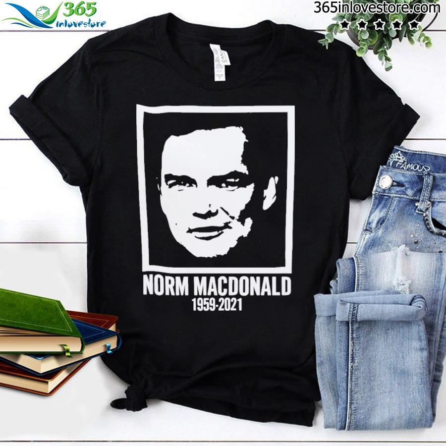Norm macdonald 1959 -2021 tee shirt