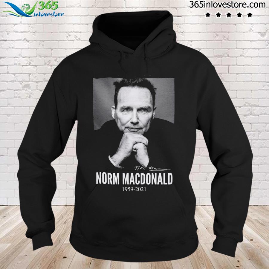 Norm Macdonald In Loving Memories 1959 2021 Tee Shirt hoodie