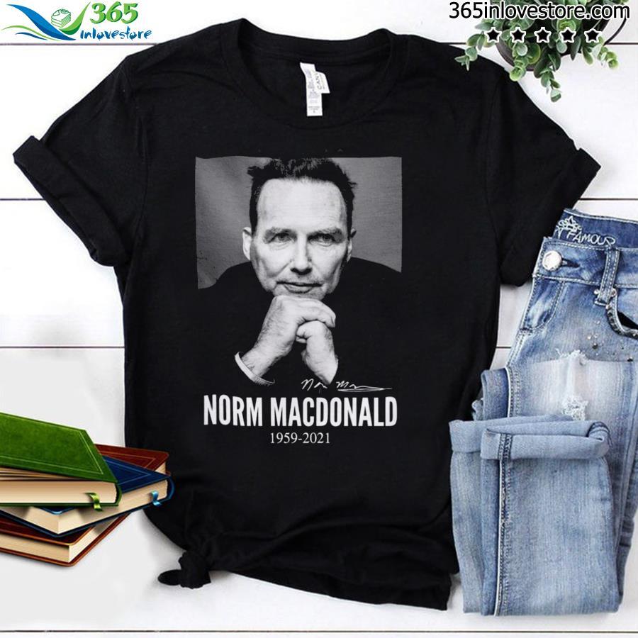 Norm Macdonald In Loving Memories 1959 2021 Tee Shirt