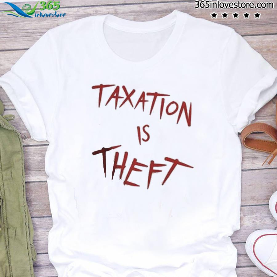 Official Taxation Is Theft Shirt