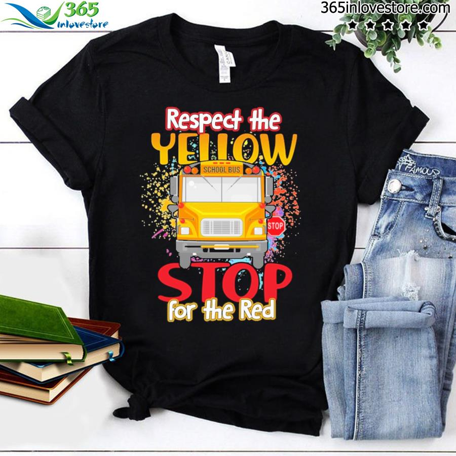 Respect The Yellow Stop For The Red Shirt