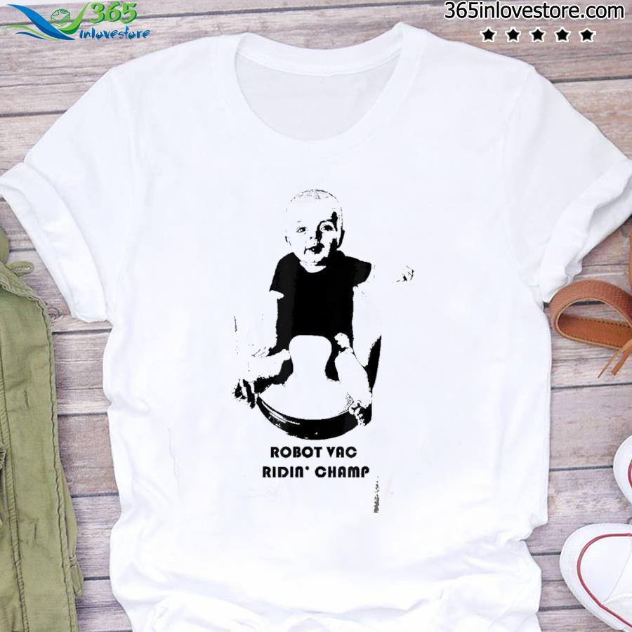 Robot vac ridin' champ funny baby tee shirt