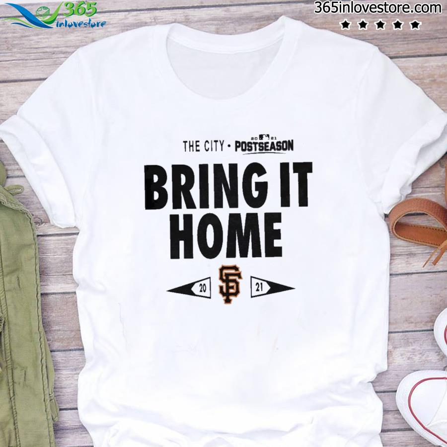 San francisco giants bring it home 2021 postseason tee shirt