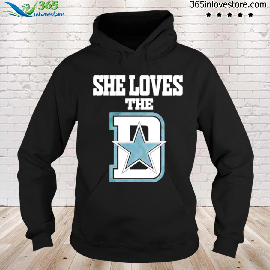 She loves the Dallas Cowboys s hoodie