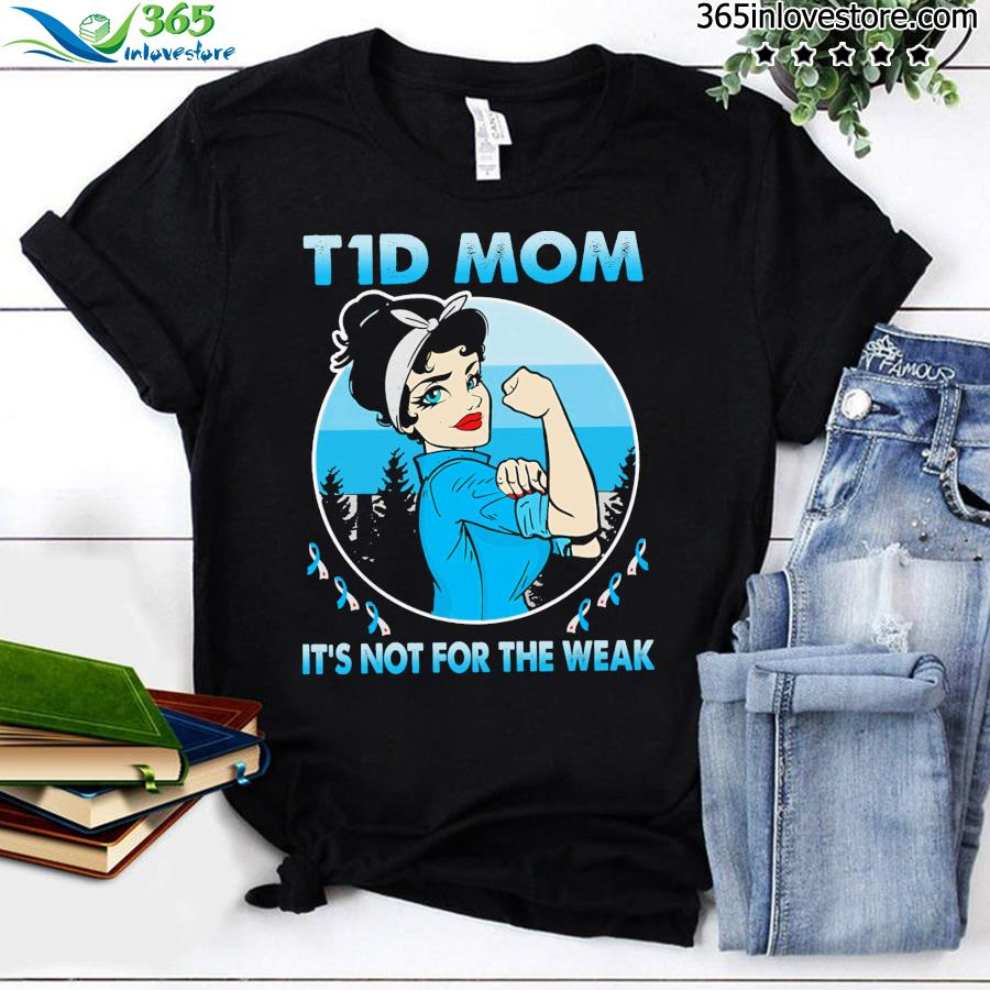 Strong girl tid mom It's not for the wear shirt